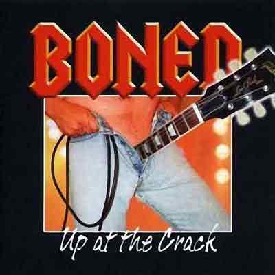 """Boned """"Up At The Crack"""""""