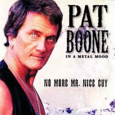 "Pat Boone ""No More Mr Nice Guy"""